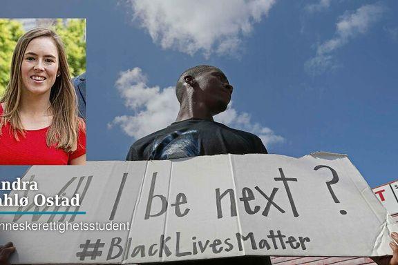 Jeg kan aldri forestille meg hva det vil si å være svart i USA. Men jeg kan forstå frustrasjonen.