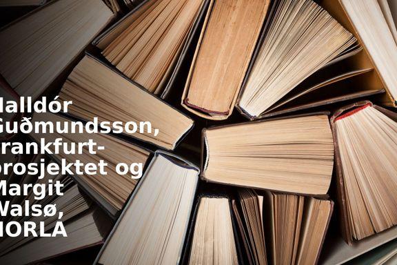 Norges satsing på bokmessen i Frankfurt blir ingen selvforherligende presentasjon | Guðmundsson og Walsø
