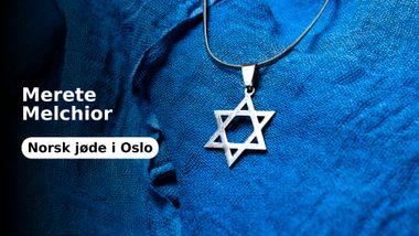 Jeg er norsk jøde. Jeg har aldri blitt mobbet eller diskriminert.