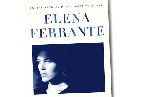 Vår anmelder: «Jeg hadde ikke trodd jeg skulle si det, men det spørs om ikke dette er den beste Ferrante-boken jeg hittil har lest.»